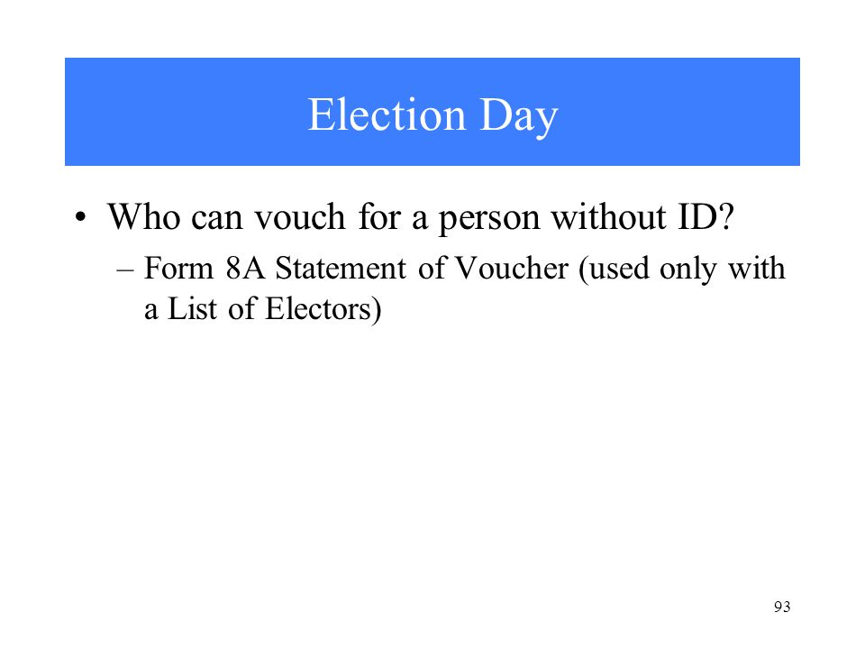 Election Day Who can vouch for a person without ID.