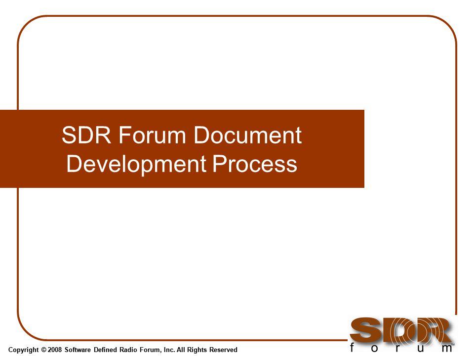 Copyright © 2008 Software Defined Radio Forum, Inc.