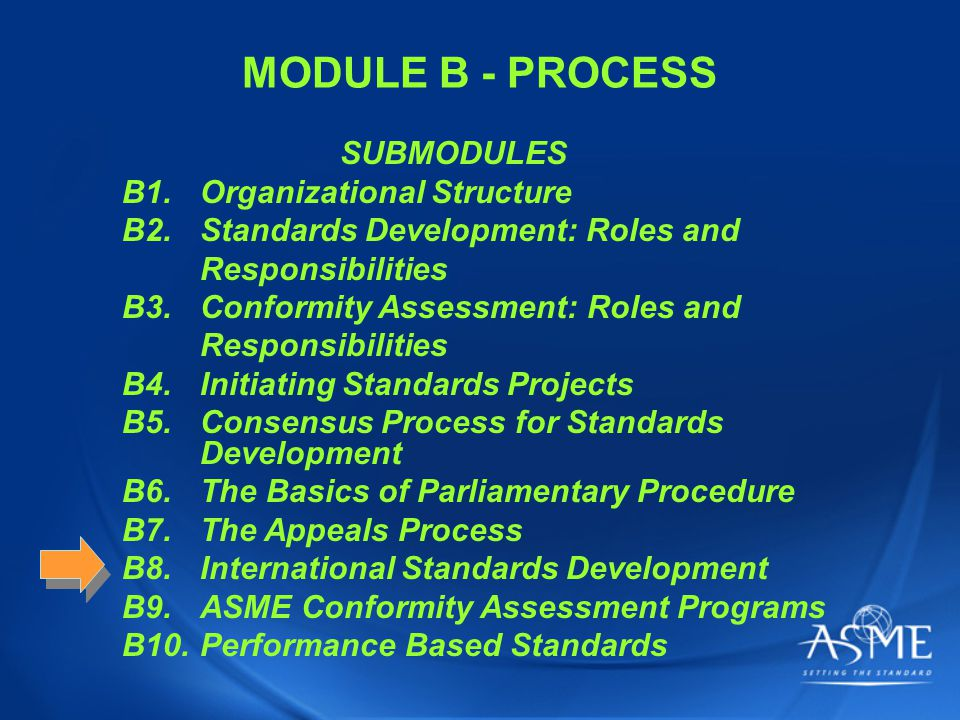 ASME C&S Training Module B8 31 POP QUIZ #3 a.Technical Management Board b.Technical Committee c.Subcommittee d.Working Group e.Ad Hoc Group Consensus for approval of an ISO Standard is developed by a _____