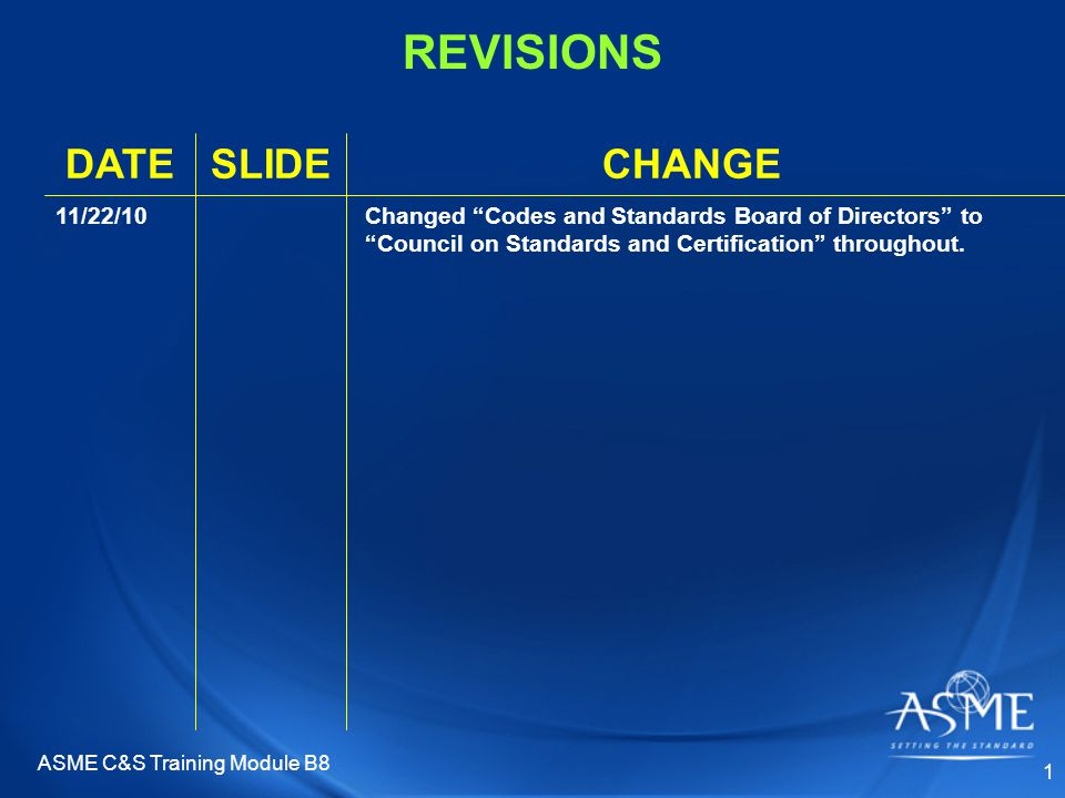 ASME C&S Training Module B8 52 EFFECTIVE ISO PARTICIPATION Guidelines/Considerations –Begin participation in early stages of draft development.