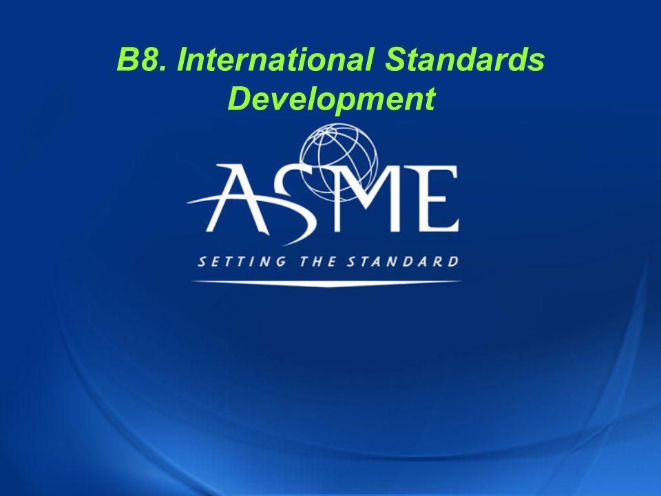 B8. International Standards Development