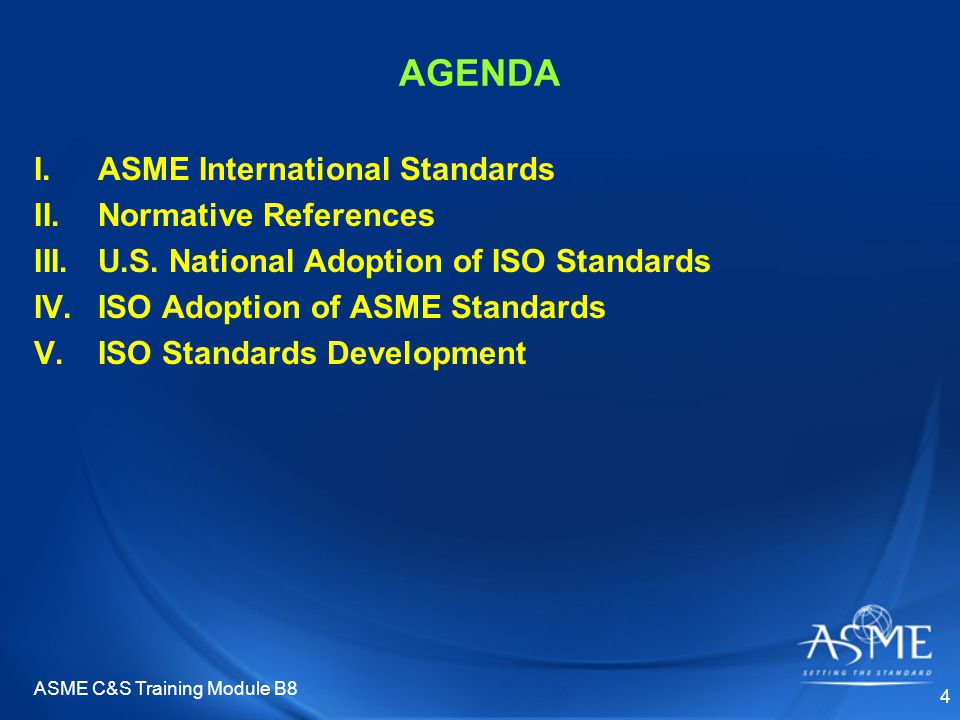 ASME C&S Training Module B8 35 Submitted to Parent TC/SC ISO STANDARDS DEVELOPMENT Development process (cont'd) 2.