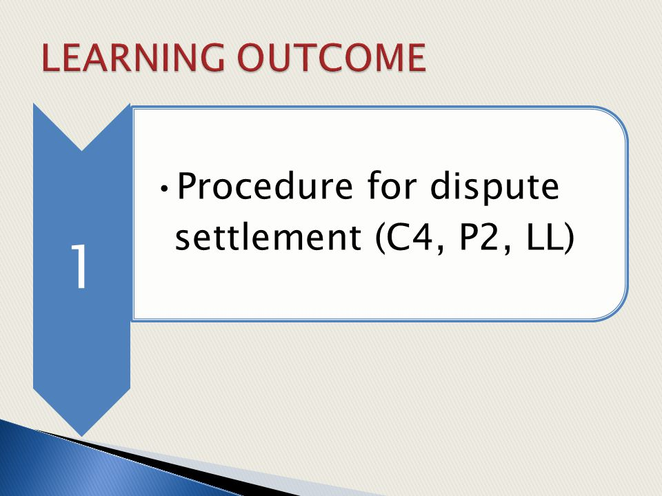 1 Procedure for dispute settlement (C4, P2, LL)
