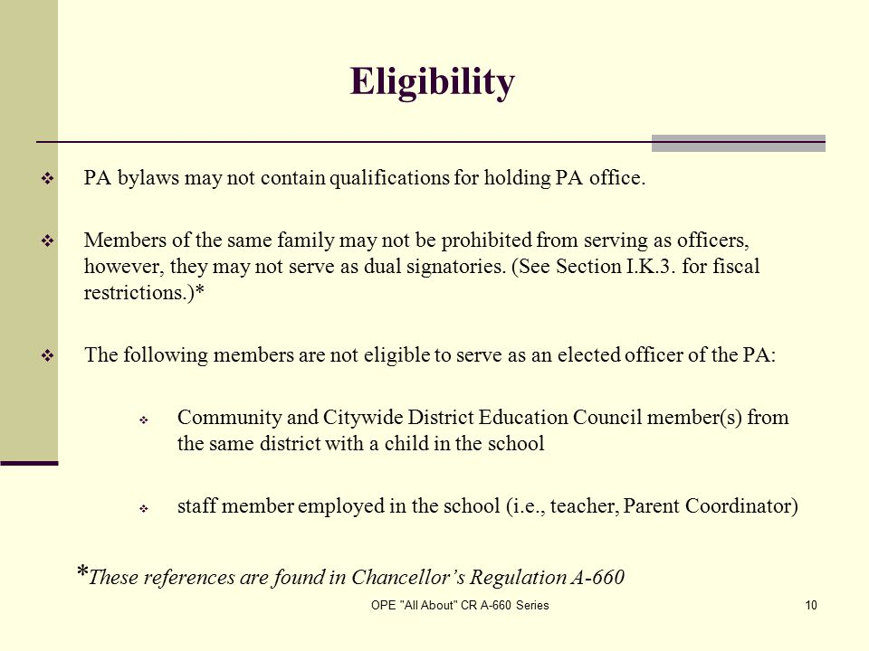 OPE All About CR A-660 Series10 Eligibility  PA bylaws may not contain qualifications for holding PA office.