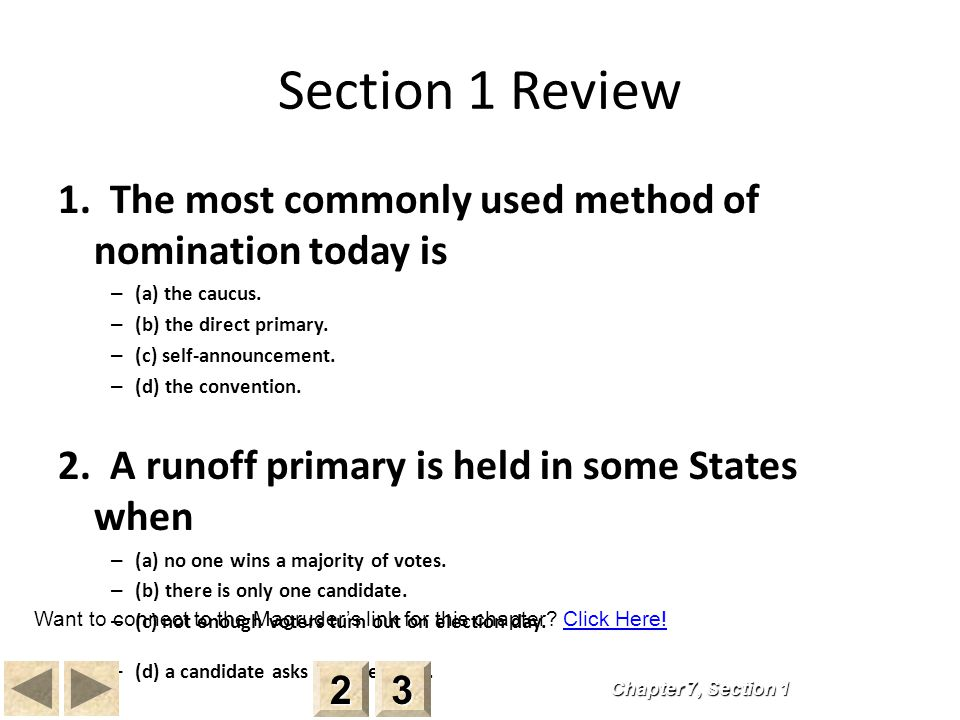 Section 1 Review 1.The most commonly used method of nomination today is – (a) the caucus.