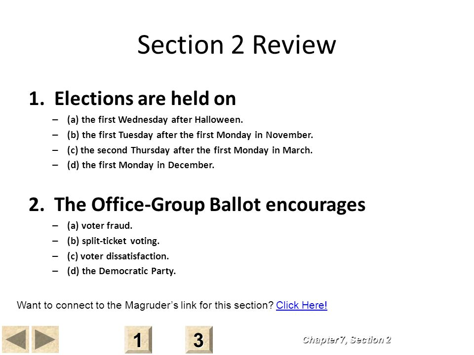 Section 2 Review 1.Elections are held on – (a) the first Wednesday after Halloween.