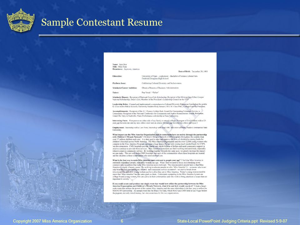 Copyright 2007 Miss America Organization6 State-Local PowerPoint Judging Criteria.ppt Revised 5-9-07 Sample Contestant Resume