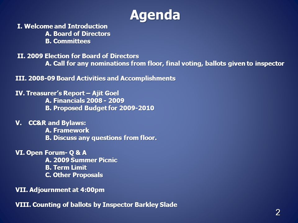 2 Agenda I. Welcome and Introduction I. Welcome and Introduction A. Board of Directors B. Committees II. 2009 Election for Board of Directors II. 2009