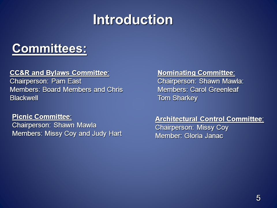 5 Introduction Nominating Committee: Chairperson: Shawn Mawla: Members: Carol Greenleaf Tom Sharkey Picnic Committee: Chairperson: Shawn Mawla Members
