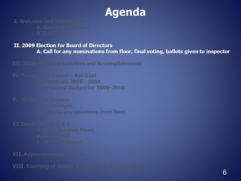 6 Agenda I. Welcome and Introduction A. Board of Directors B.