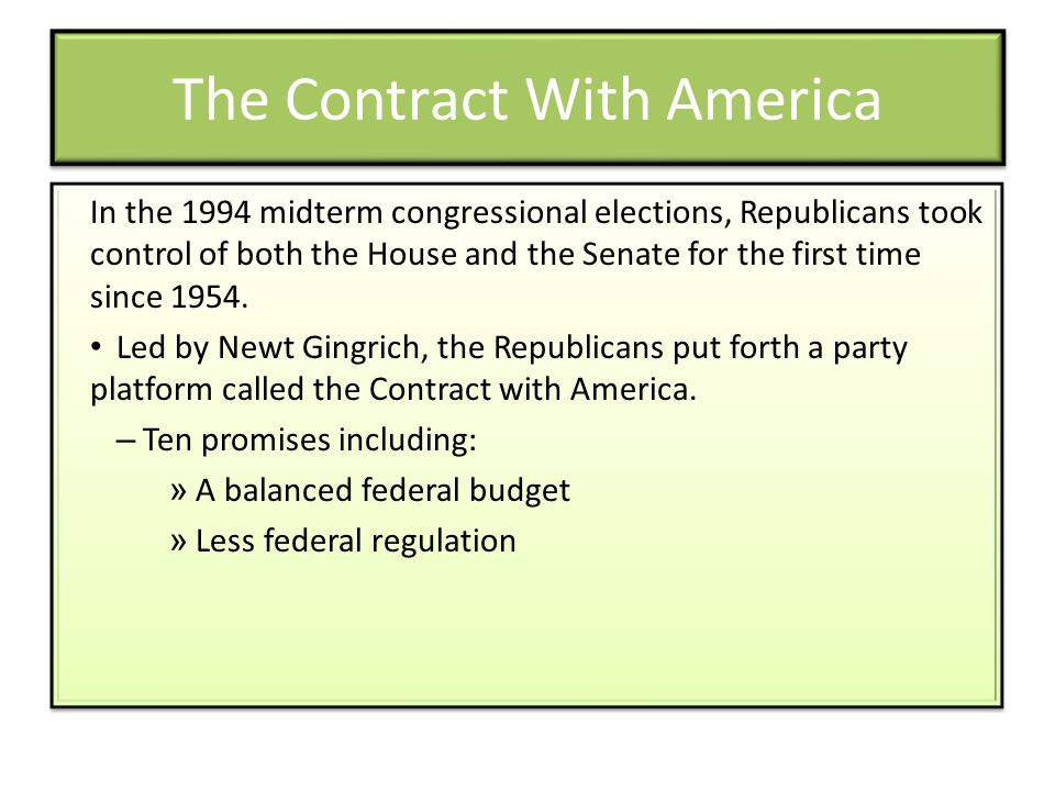 The Contract With America In the 1994 midterm congressional elections, Republicans took control of both the House and the Senate for the first time since 1954.