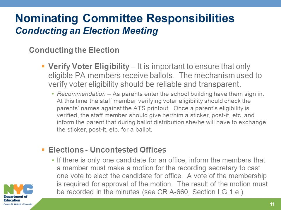 11 Conducting the Election  Verify Voter Eligibility – It is important to ensure that only eligible PA members receive ballots.