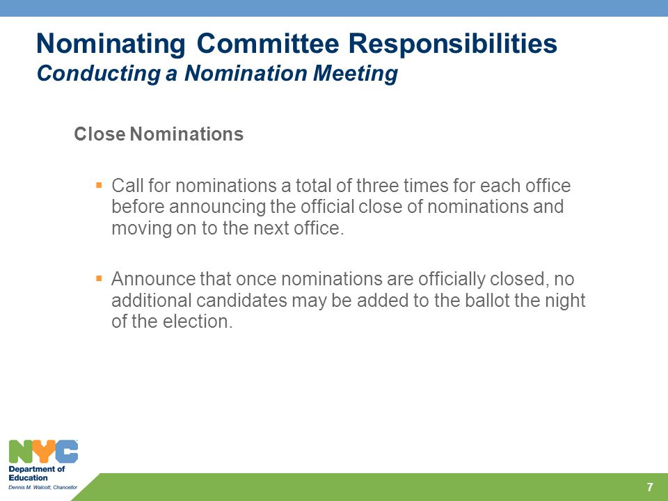 7 Nominating Committee Responsibilities Conducting a Nomination Meeting Close Nominations  Call for nominations a total of three times for each office before announcing the official close of nominations and moving on to the next office.