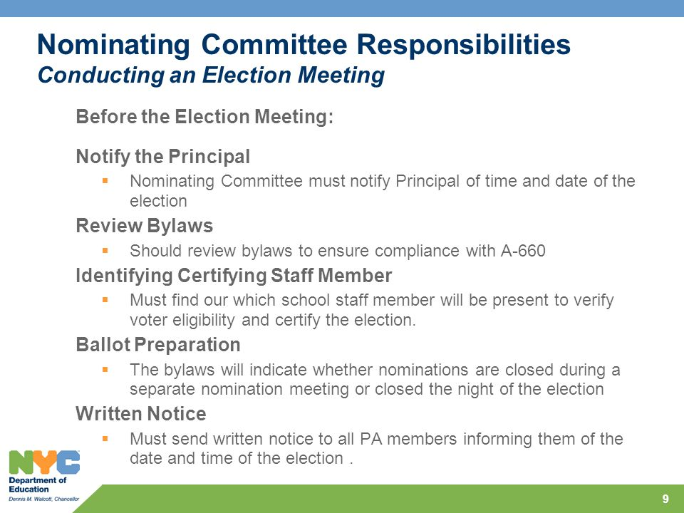 9 Before the Election Meeting: Notify the Principal  Nominating Committee must notify Principal of time and date of the election Review Bylaws  Should review bylaws to ensure compliance with A-660 Identifying Certifying Staff Member  Must find our which school staff member will be present to verify voter eligibility and certify the election.