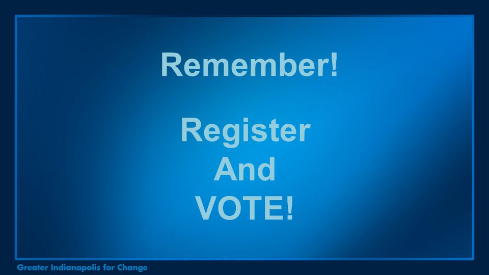 Remember! Register And VOTE!