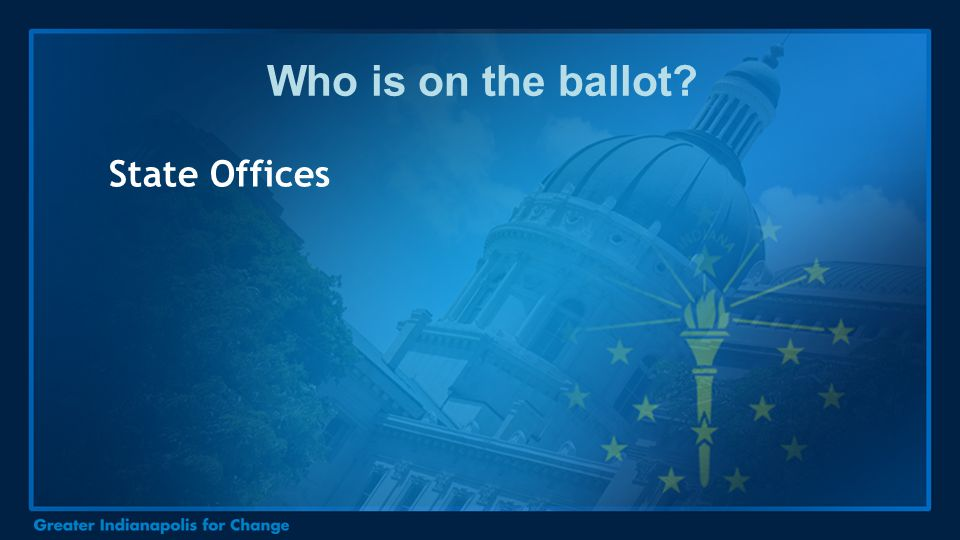Who is on the ballot? State Offices