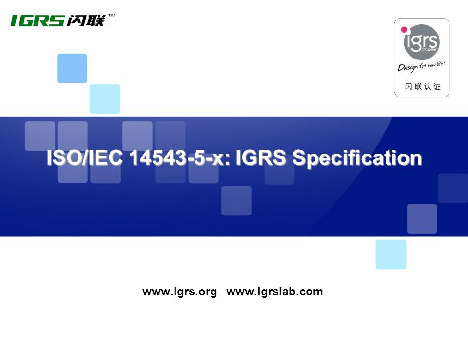 www.igrs.org www.igrslab.com ISO/IEC 14543-5-x: IGRS Specification