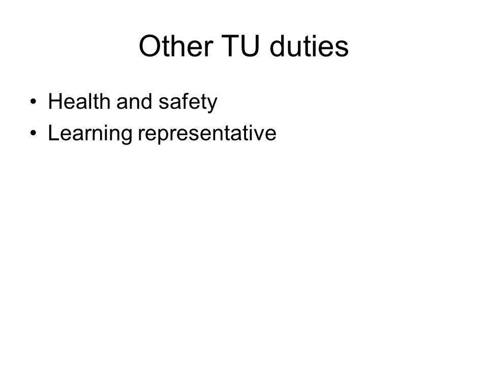 Other TU duties Health and safety Learning representative