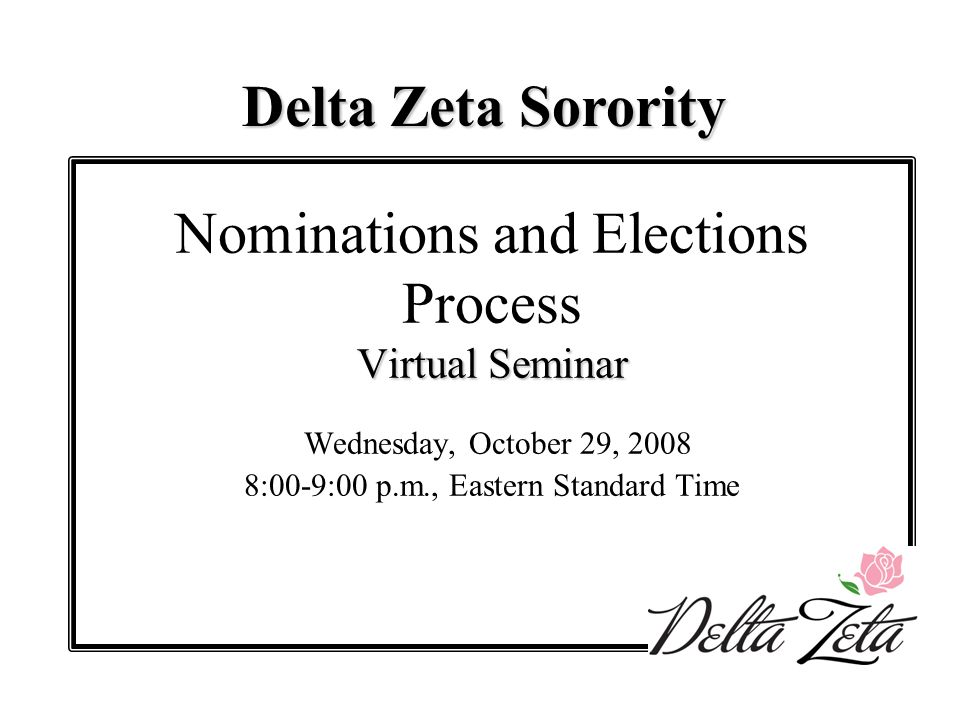 Thank you to the Delta Zeta Foundation for making this webinar possible. Delta Zeta Sorority