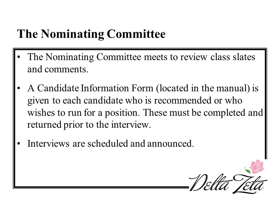 The Nominating Committee The Nominating Committee meets to review class slates and comments. A Candidate Information Form (located in the manual) is g