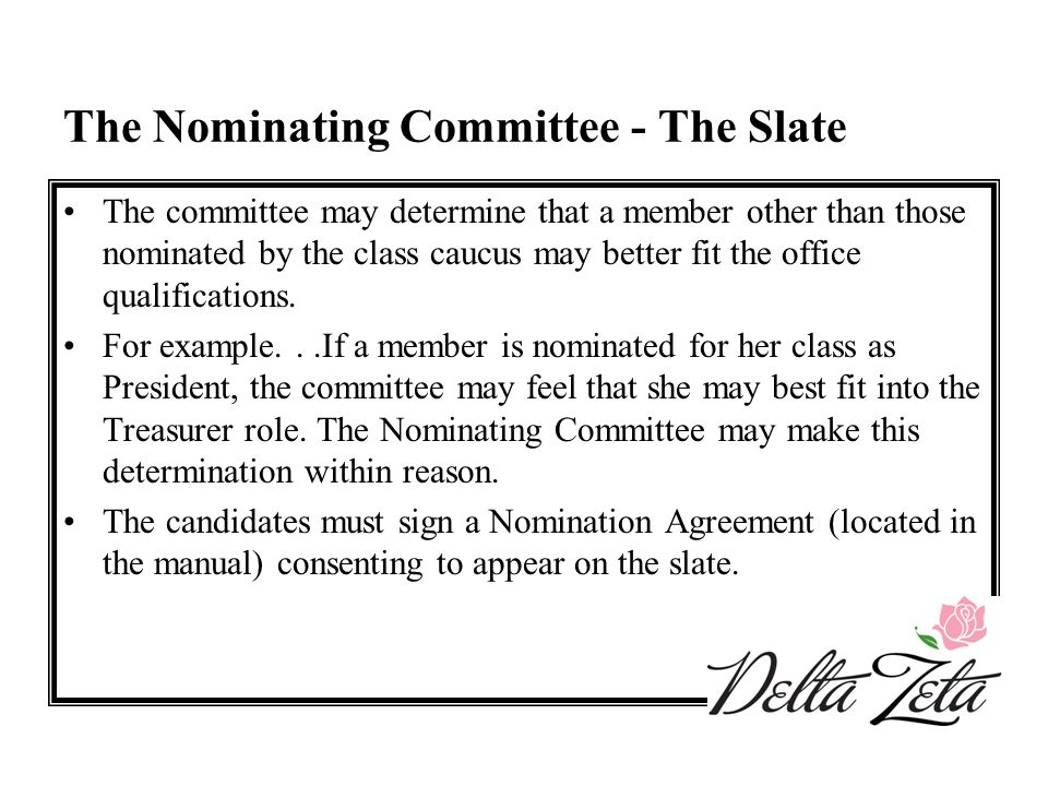 The Nominating Committee - The Slate The committee may determine that a member other than those nominated by the class caucus may better fit the offic