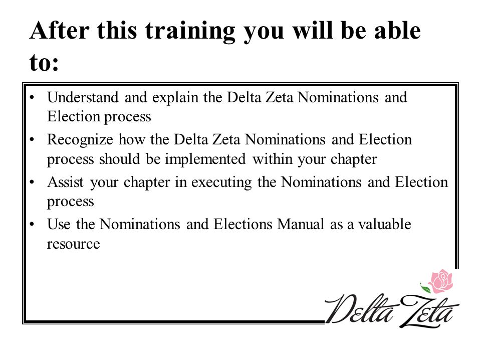 The Nominations and Elections Manual The Delta Zeta Nominations and Elections Manual can be found on DZLink under Manuals section.