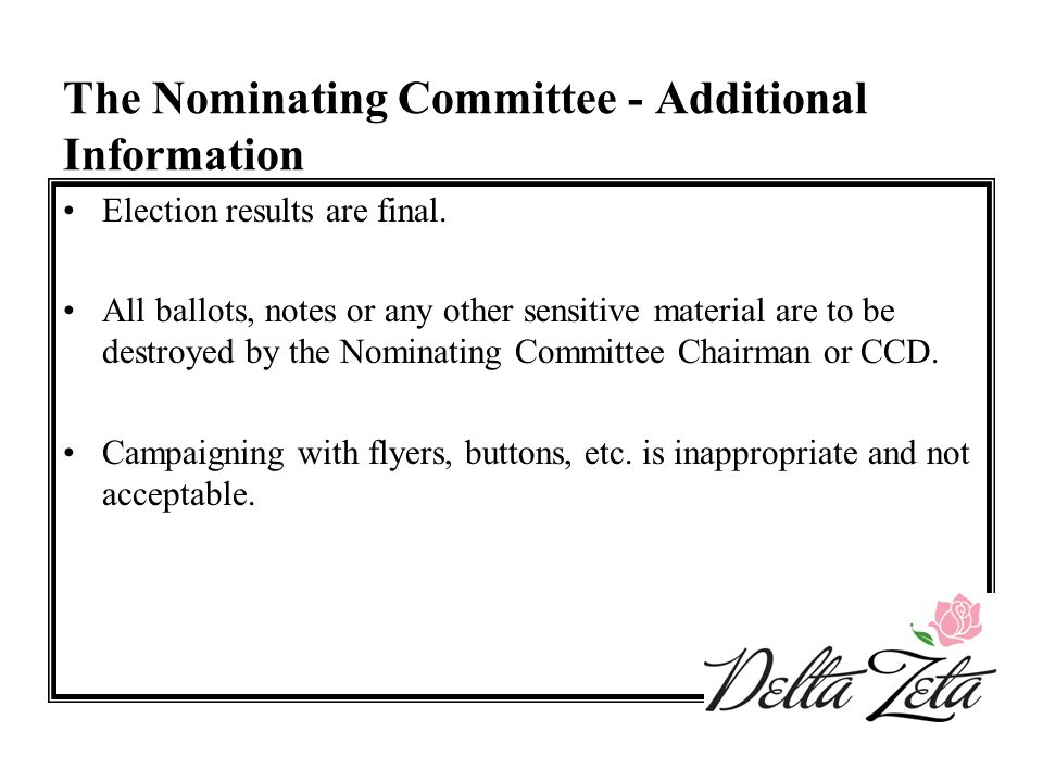 The Nominating Committee - Additional Information Election results are final. All ballots, notes or any other sensitive material are to be destroyed b