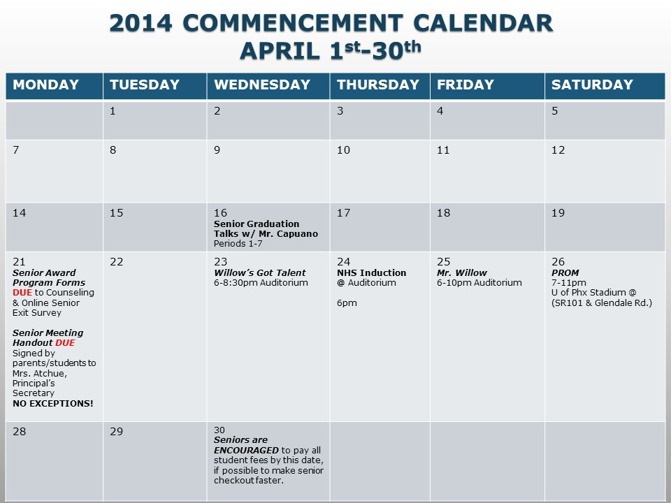 2014 COMMENCEMENT CALENDAR MAY 1 st -23 rd MONDAYTUESDAY WEDNESDAY THURSDAYFRIDAY 1 Official Transcripts DUE to Counseling Dept.