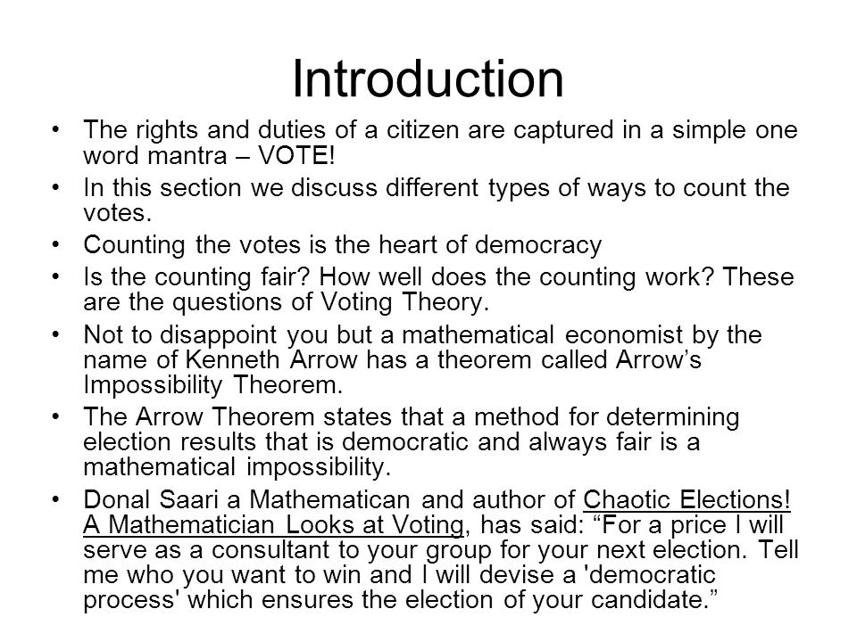 Introduction The rights and duties of a citizen are captured in a simple one word mantra – VOTE! In this section we discuss different types of ways to