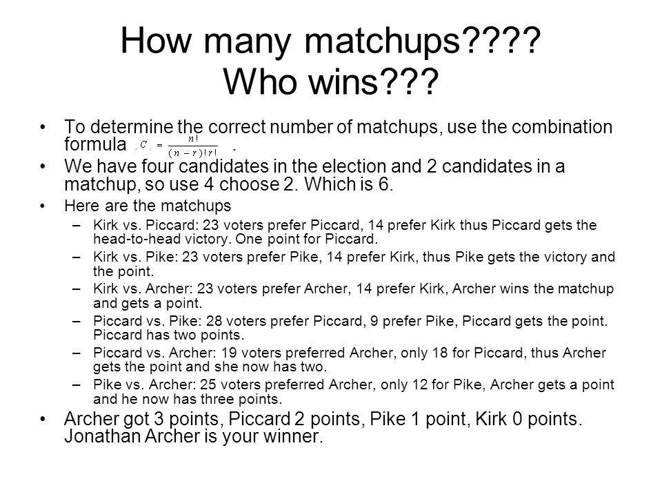 How many matchups???? Who wins??? To determine the correct number of matchups, use the combination formula. We have four candidates in the election an
