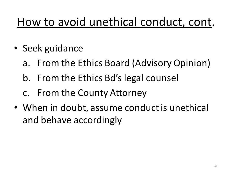 How to avoid unethical conduct, cont.