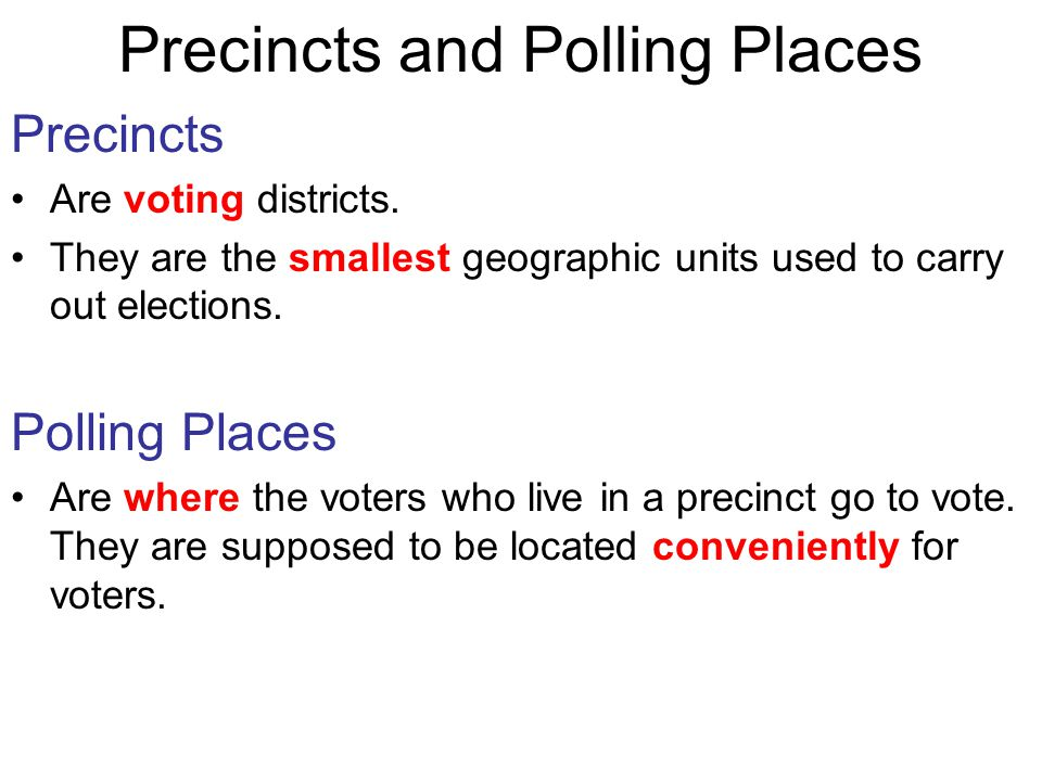 Precincts and Polling Places Precincts Are voting districts.