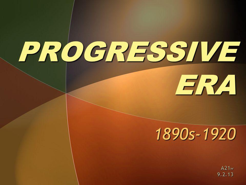 PROGRESSIVE ERA 1890s-1920 A21 w 9.2.13