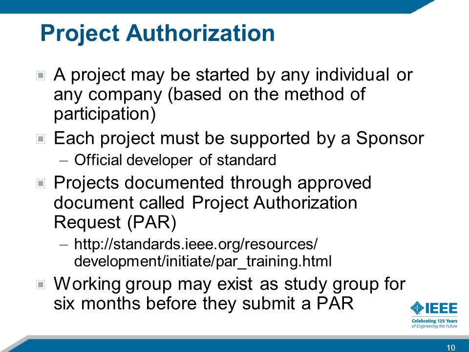Project Authorization A project may be started by any individual or any company (based on the method of participation) Each project must be supported