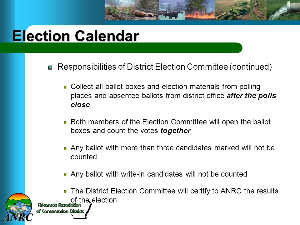 ANRC Election Calendar Responsibilities of District Election Committee (continued) Collect all ballot boxes and election materials from polling places