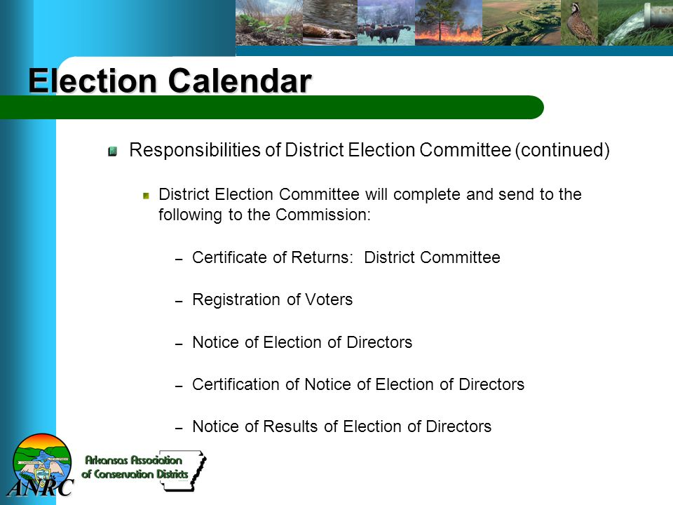 ANRC Election Calendar Responsibilities of District Election Committee (continued) District Election Committee will complete and send to the following