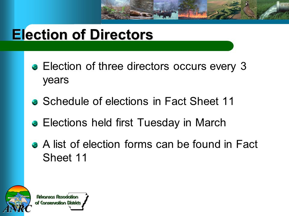 ANRC Election of Directors Election of three directors occurs every 3 years Schedule of elections in Fact Sheet 11 Elections held first Tuesday in March A list of election forms can be found in Fact Sheet 11