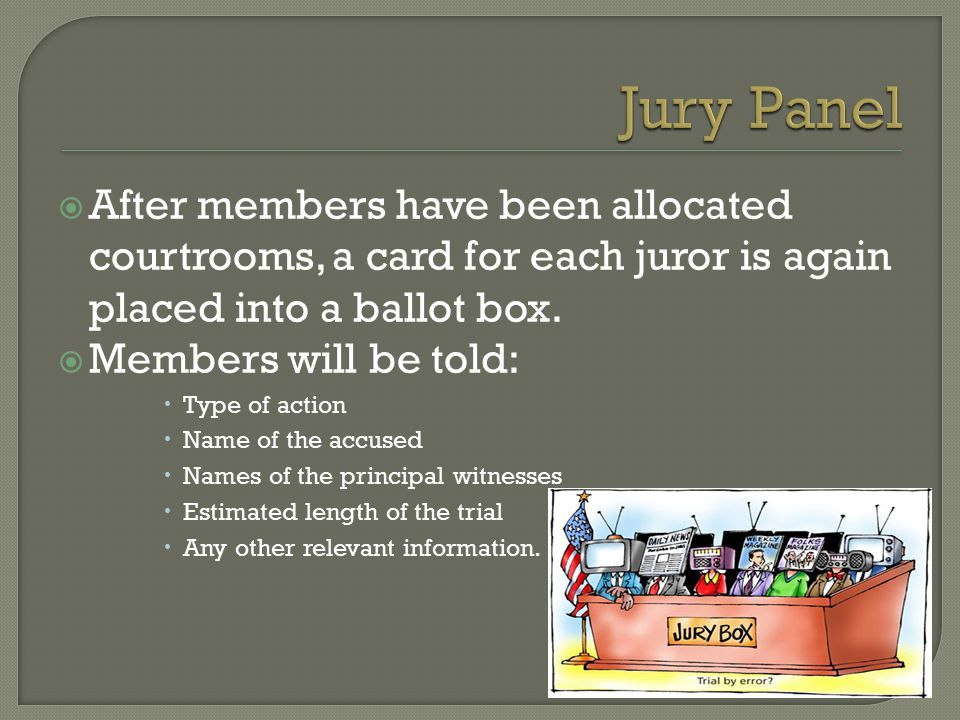  After members have been allocated courtrooms, a card for each juror is again placed into a ballot box.