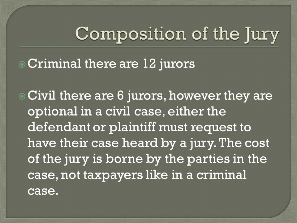  The main role of the jury is to hear ALL the evidence presented from both parties within the courtroom and come to either a majority** or unanimous decision regarding the guilt/liability of the defendant on trial.