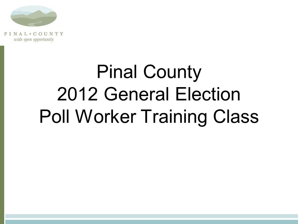 Topics Covered in this Class: 1.General Election Ballot Selection 2.Wait Time Survey 3.Opening the Polls 4.Provisional Voting 5.Closing the Polls 6.All Other Poll Worker Issues
