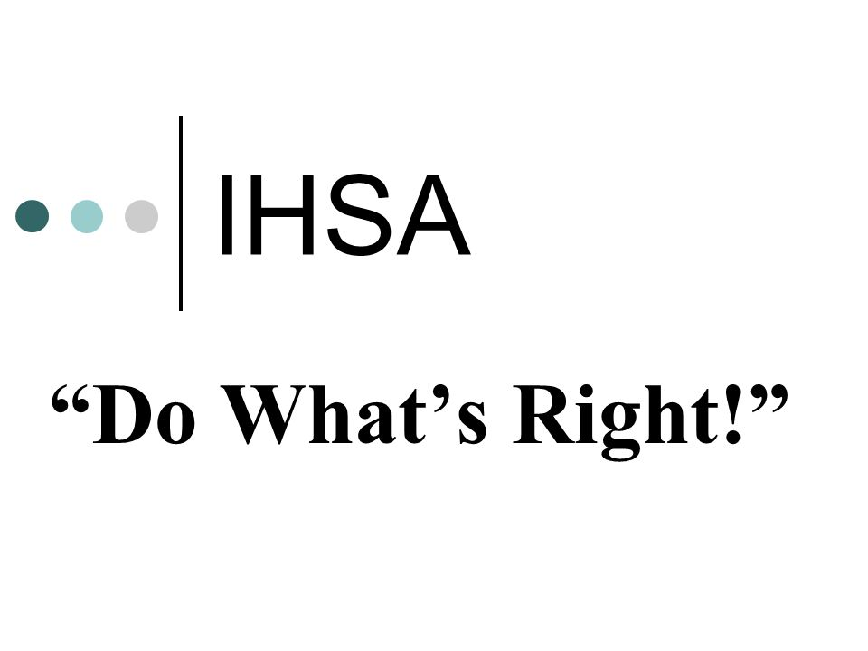 IHSA Do What's Right!