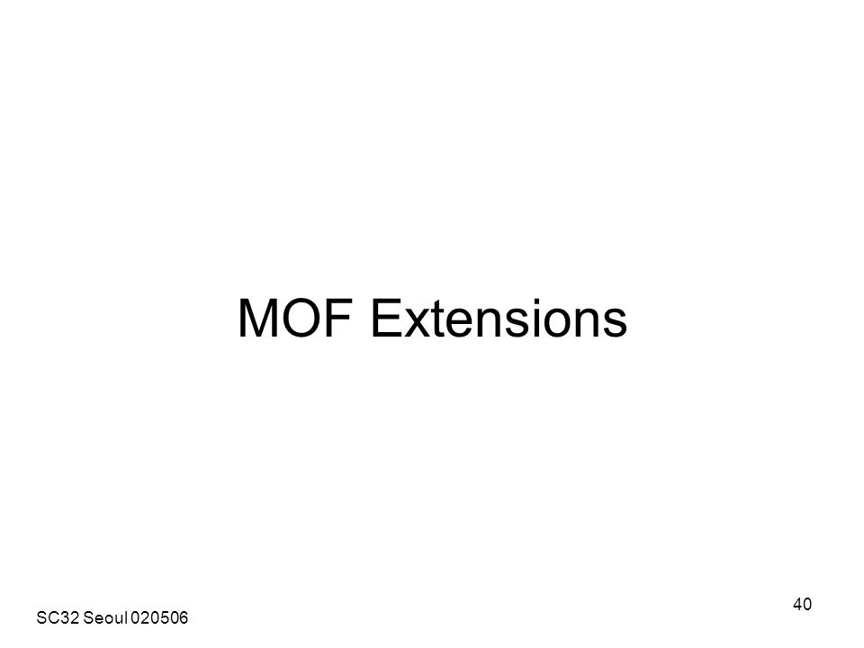 SC32 Seoul 020506 40 MOF Extensions