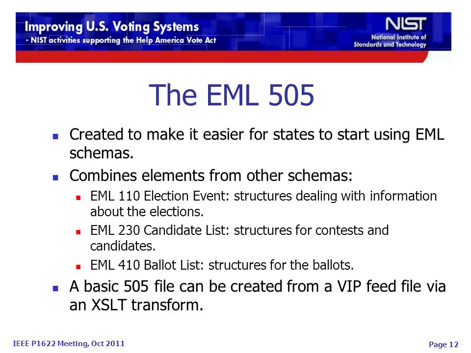 IEEE P1622 Meeting, Oct 2011 Page 12 The EML 505 Created to make it easier for states to start using EML schemas.