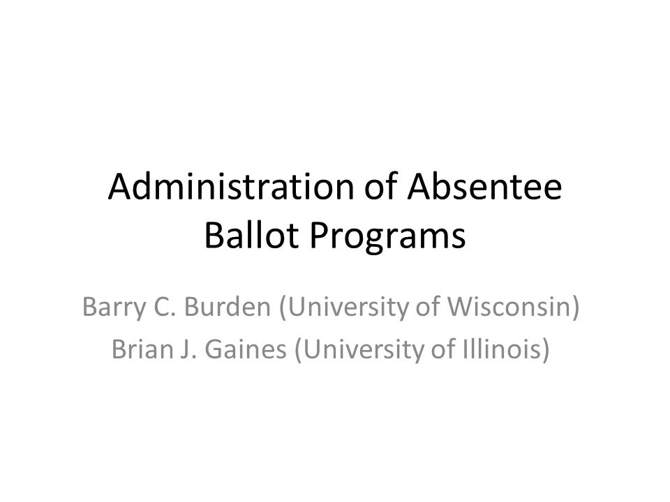 Administration of Absentee Ballot Programs Barry C.