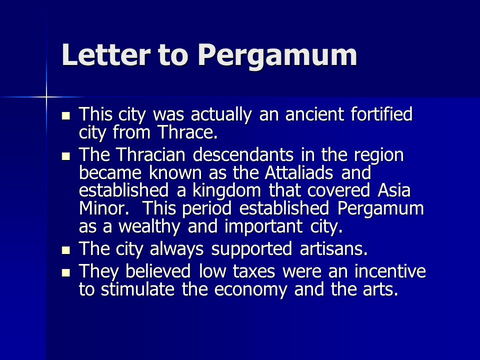 Letter to Pergamum This city was actually an ancient fortified city from Thrace.