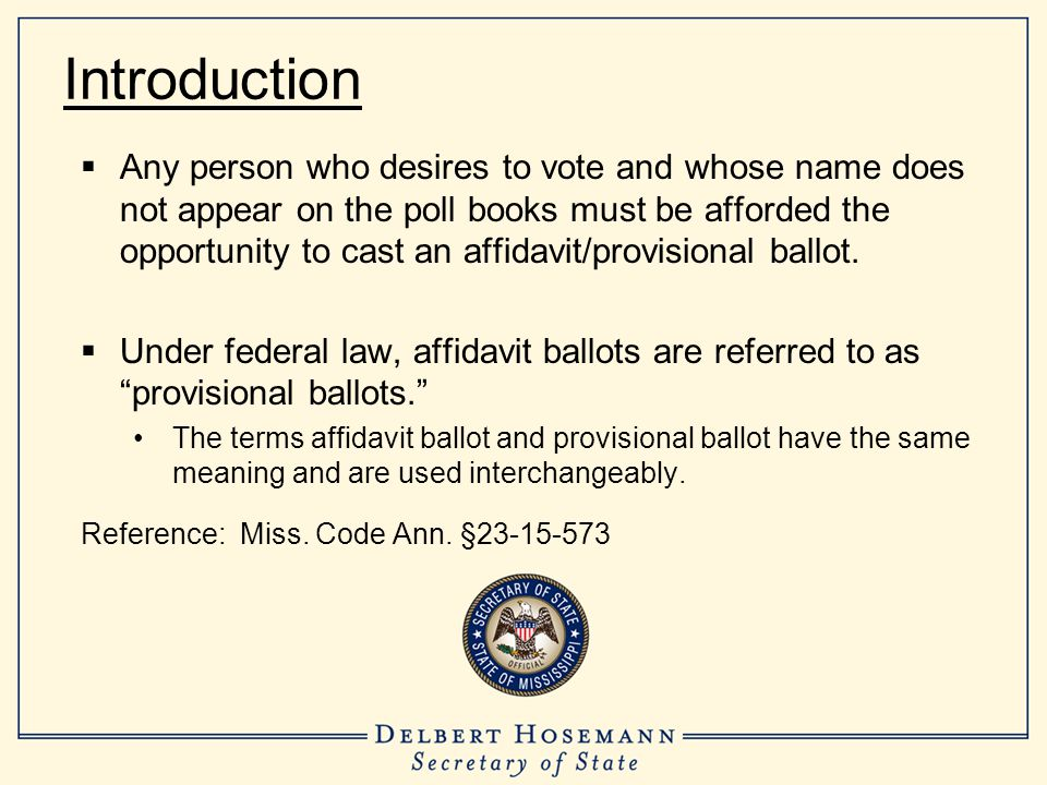 Affidavit Ballots Are Used When: The prospective voter's name does not appear on the pollbook.