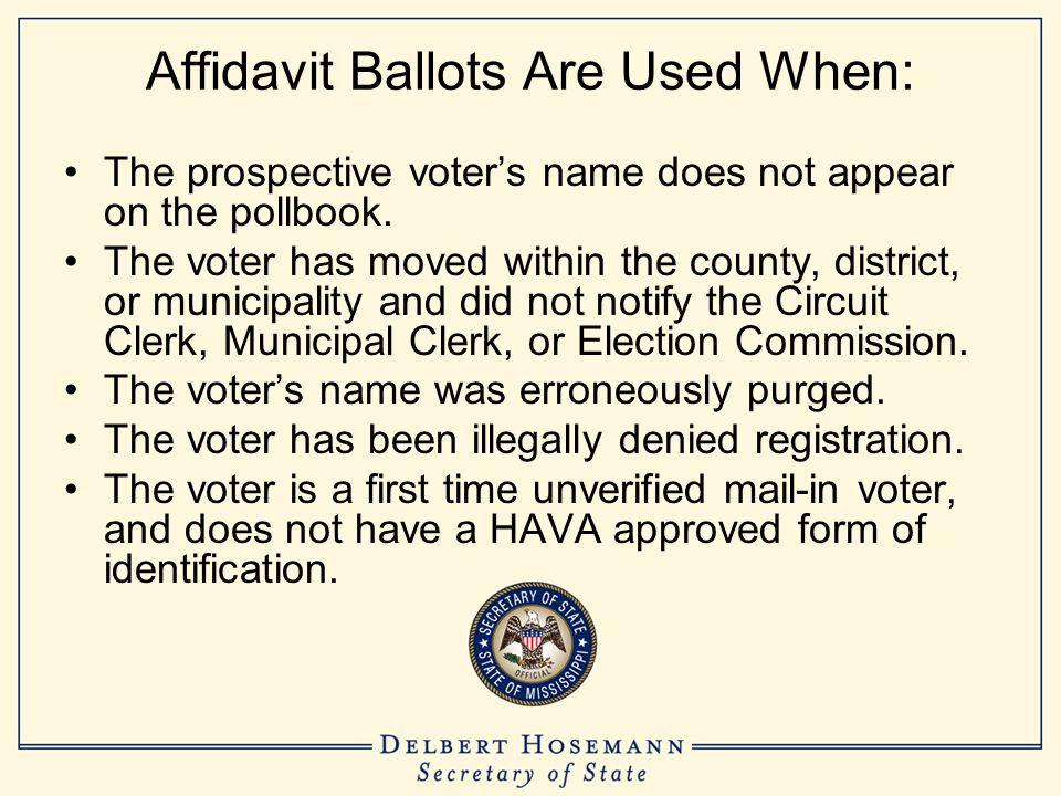 Affidavit Ballot Checklist #7 The voted ballot is folded by the voter and handed to the Poll Manager who places it in the ballot envelope and seals the envelope.