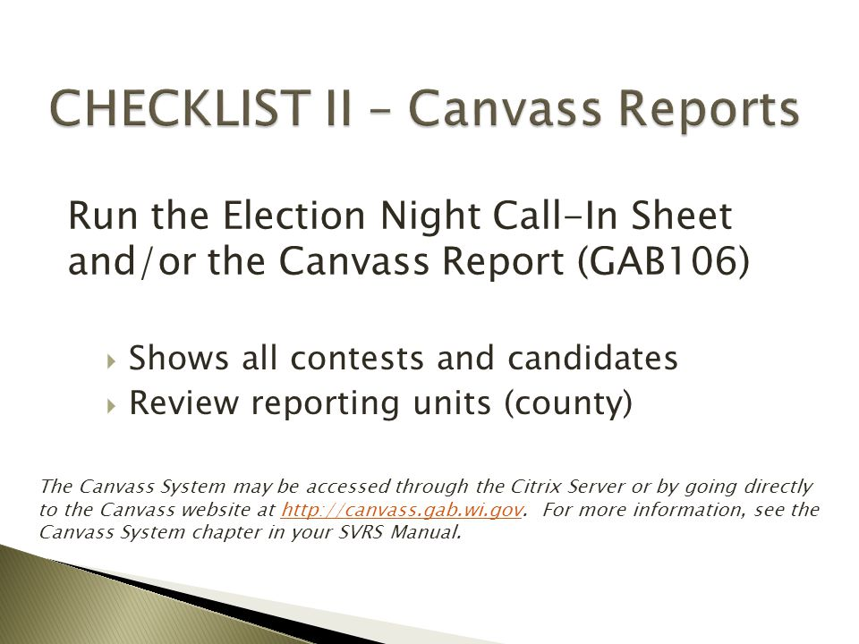  Login to CRM to Review and Print the list ◦ http://electiondata.gab.wi.gov http://electiondata.gab.wi.gov