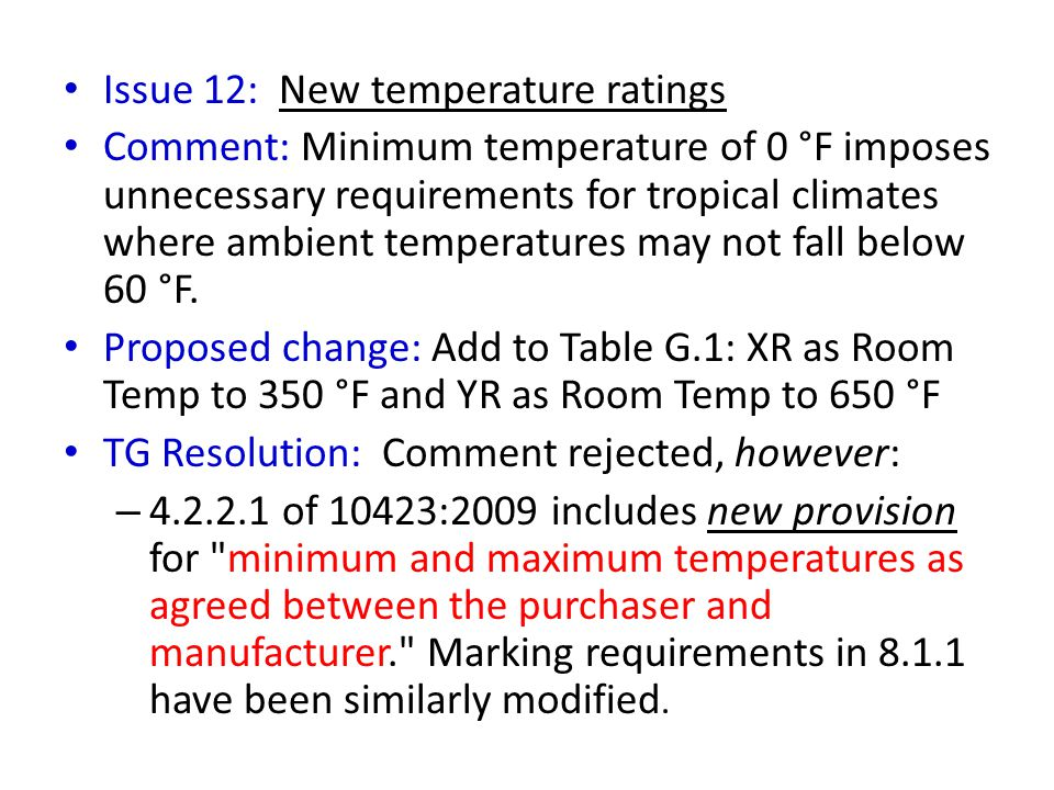 Issue 12: New temperature ratings Comment: Minimum temperature of 0 °F imposes unnecessary requirements for tropical climates where ambient temperatures may not fall below 60 °F.