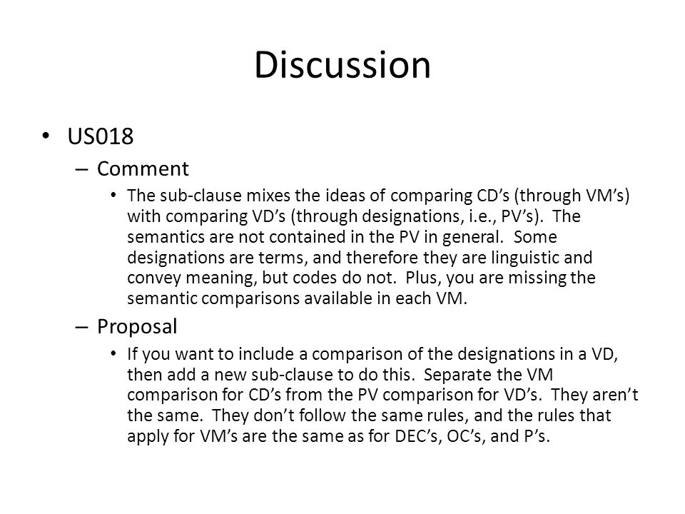 Discussion US018 – Comment The sub-clause mixes the ideas of comparing CD's (through VM's) with comparing VD's (through designations, i.e., PV's). The